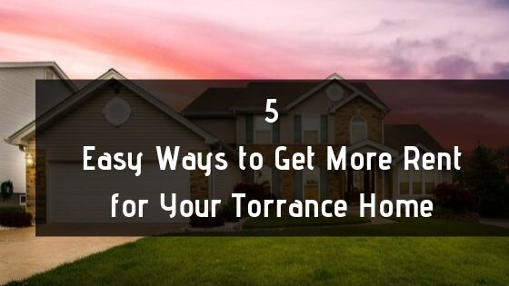 Get-More-Rent-Torrance-Home-PinnaclePM